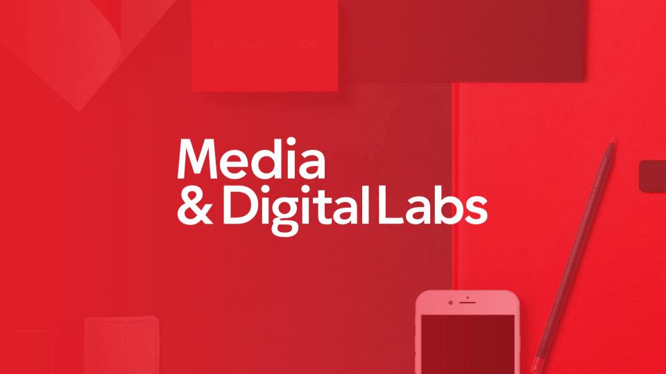 Media & Digital Labs